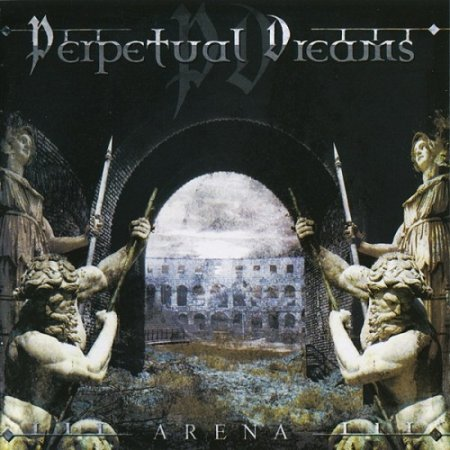 Perpetual Dreams - Arena 2005