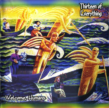 Thirteen of Everything - Welcome, Humans 2005 (Lossless)
