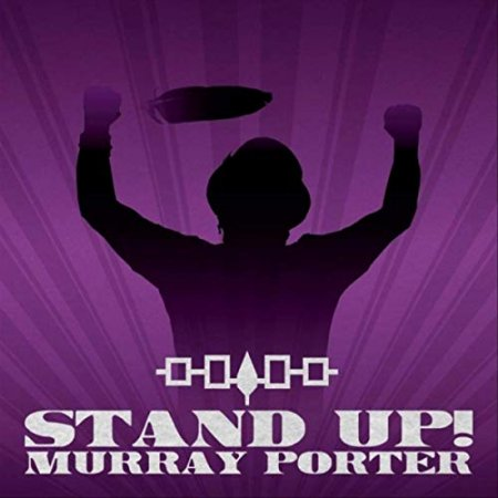 Murray Porter - Stand Up! 2019