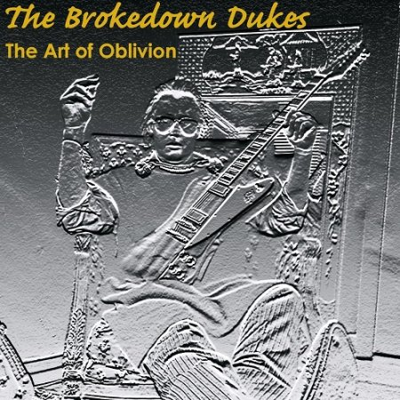 The Brokedown Dukes - The Art of Oblivion 2019