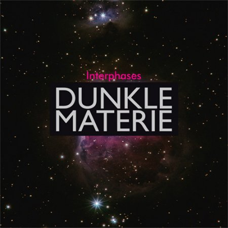 Interphases - Dunkle Materie 2019