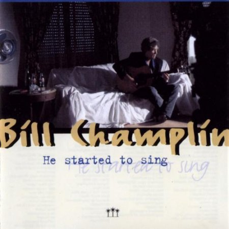 Bill Champlin - He Started To Sing 1995