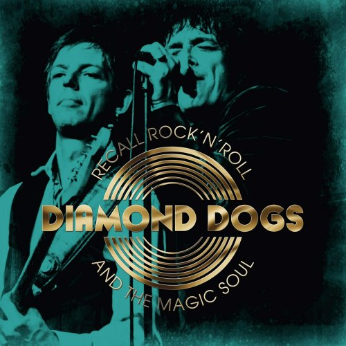 Diamond Dogs - Recall Rock 'n' Roll and the Magic Soul 2019