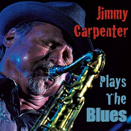 Jimmy Carpenter - Plays The Blues 2017