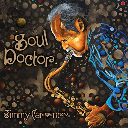 Jimmy Carpenter - Soul Doctor 2019