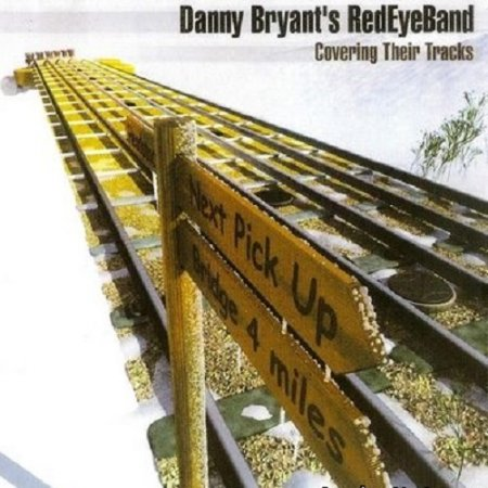 Danny Bryant's Redeyeband - Covering Their Tracks 2004 {Lossless+mp3)