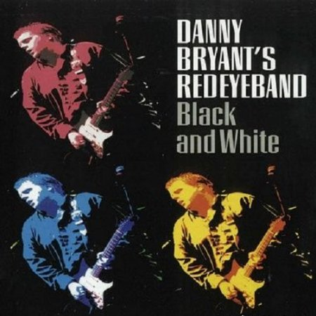 Danny Bryant's Redeyeband - Black And White 2008 (Lossless+mp3)