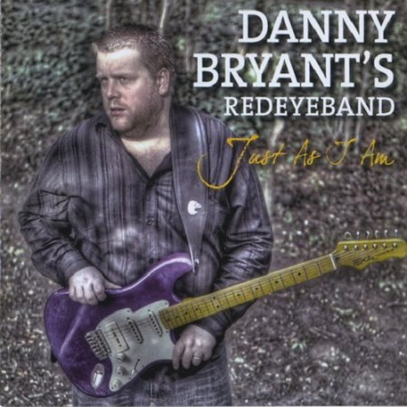 Danny Bryant's Redeyeband - Just As I Am 2010 (Lossless+mp3)