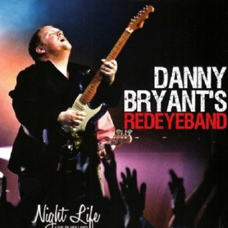 Danny Bryant's RedEyeBand - Night Life - Live In Holland 2012 (Lossless+mp3)