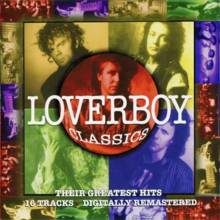 Loverboy - Loverboy Classics – Their Greatest Hits 1994