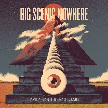 Big Scenic Nowhere - Dying on the Mountain 2019