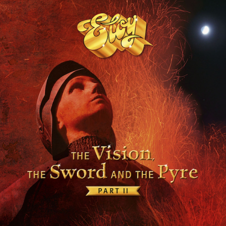 Eloy - The Vision, the Sword and the Pyre, Part II 2019 (Lossless)