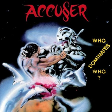 Accuser - Who Dominates Who? 1989