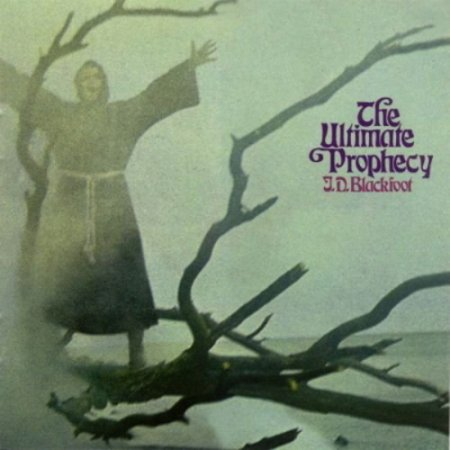J.D. Blackfoot - The Ultimate Prophecy 1970 (Lossless)