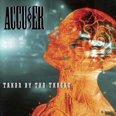 Accuser - Taken by the Throat 1995