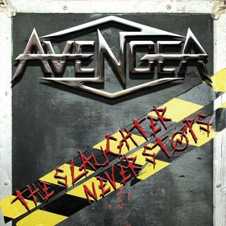 Avenger - The Slaughter Never Stops 2014