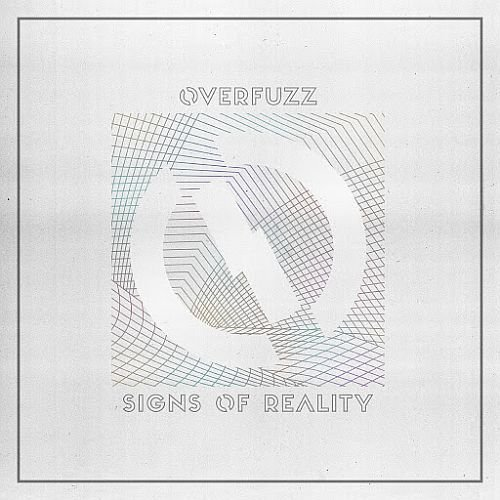 Overfuzz - Signs of Reality 2019
