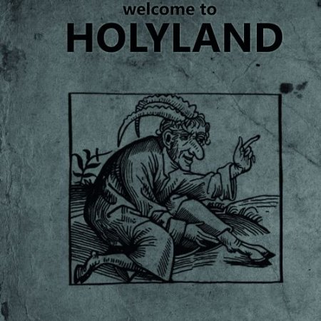 Welcome to Holyland - Welcome to Holyland 2018