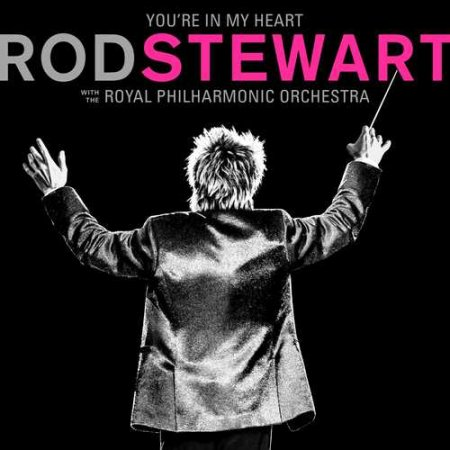 Rod Stewart with The Royal Philharmonic Orchestra - You're In My Heart (Deluxe Edition) (2CD) 2019