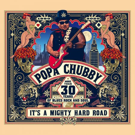 Popa Chubby - It's A Mighty Hard Road 2020