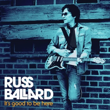 Russ Ballard -   It's Good to Be Here 2020