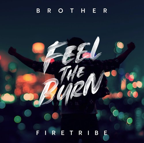 Brother Firetribe - Feel The Burn 2020
