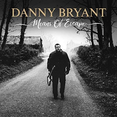 Danny Bryant - Means Of Escape 2019