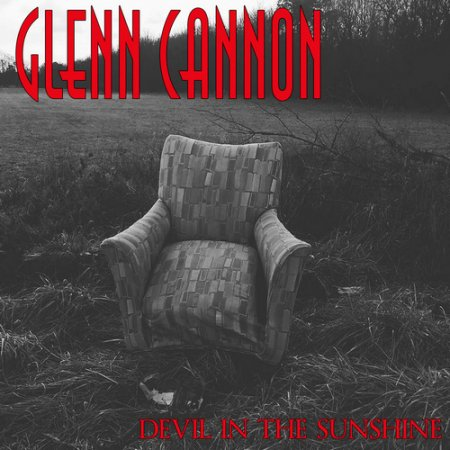 Glenn Cannon - Devil in the Sunshine 2019