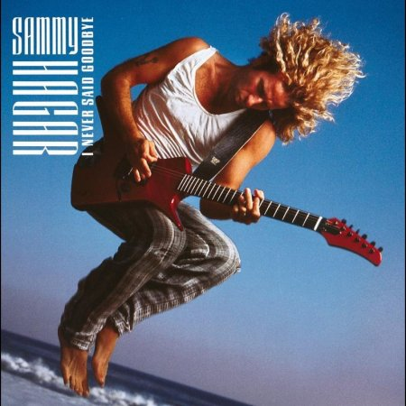 Sammy Hagar - I Never Said Goodbye 1987
