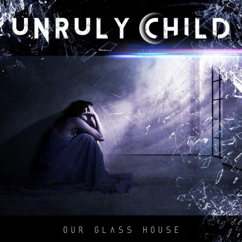 Unruly Child - Our Glass House 2020