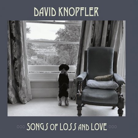 David Knopfler -  Songs Of Loss And Love 2020