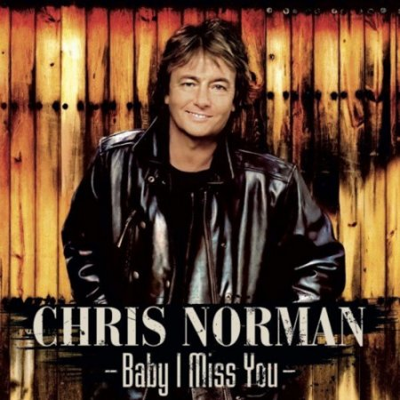 Chris Norman - Baby I Miss You 2021