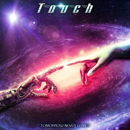 Touch - Tomorrow Never Comes 2021