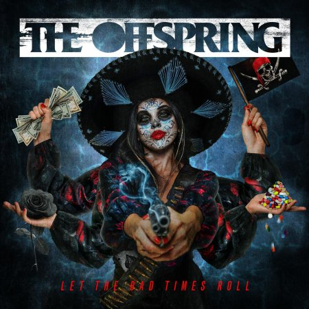 The Offspring - Let The Bad Times Roll 2021