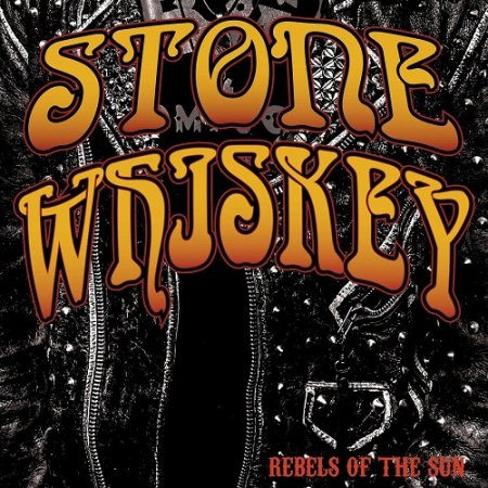Stone Whiskey – Rebels Of The Sun 2021