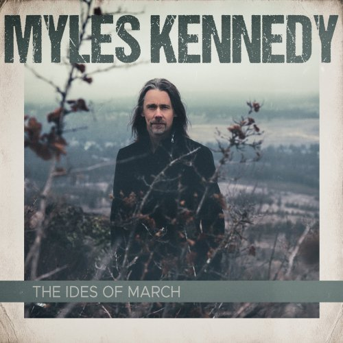 Myles Kennedy - The Ides Of March 2021